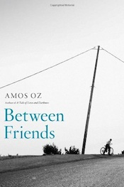 image - Amos Oz Between Friends book cover