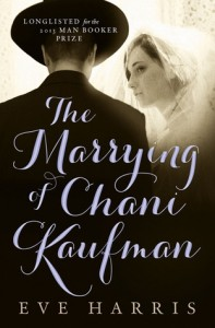 book cover - The Marrying of Chani Kaufman by Eve Harris