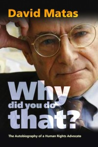 book cover - Why Did You Do That? The Autobiography of a Human Rights Advocate by David Matas