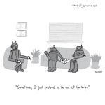 """cartoon - """"Sometimes, I just pretend to be out of batteries,"""" by Jacob Samuel."""