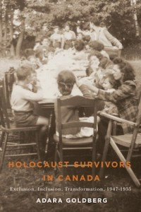 book cover - Holocaust Survivors in Canada: Exclusion, Inclusion, Transformation, 1947–1955