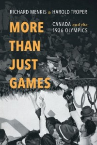 book cover - More Than Just Games: Canada and the 1936 Olympics