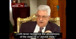 "screenshot - Palestinian Authority president Mahmoud Abbas has said, ""I will not accept a Jewish state."""