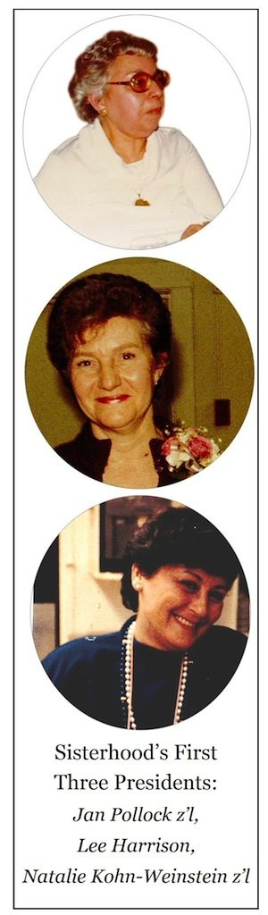 image - There have been almost 30 presidents of the Sisterhood, with the late Jan Pollack having been the founder and Reesa Devlin the current president.
