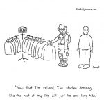 "cartoon - ""Now that I'm retired, I've started dressing like the rest of my life will just be one long hike,"" by Jacob Samuel."