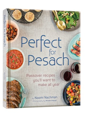 book cover - Perfect for Pesach: Passover Recipes You'll Want to Make All Year by Naomi Nachman