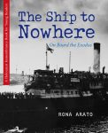 book cover - The Ship to Nowhere: On Board the Exodus by Rona Arato