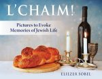 photo - Eliezer Sobel created L'Chaim: Pictures to Evoke Memories of Jewish Life with his parents in mind