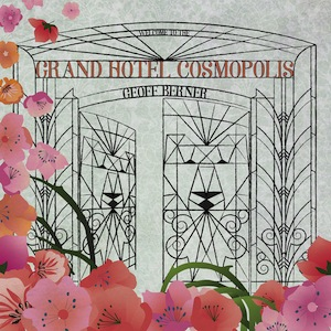 image - Welcome to the Grand Hotel Cosmopolis CD cover