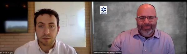 photo - University of British Columbia's Dr. Tirosh Shapira, left, spoke at a June 18 Temple Sholom-hosted webinar emceed by Rabbi Dan Moskovitz